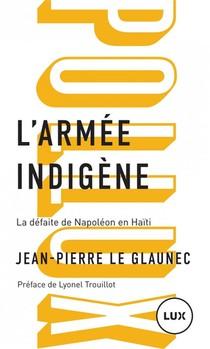 L'armee Indigene ; La Defaite De Napoleon En Haiti