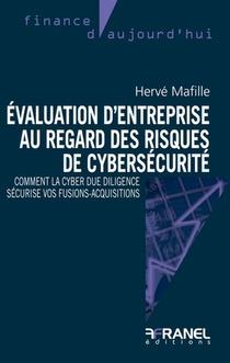 Evaluation D'entreprise Au Regard Des Risques De Cybersecurite : Comment La Cyber Due Diligence Securise Vos Fusions-acquisitions