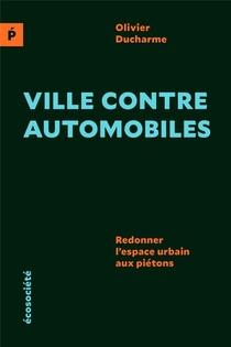 Ville Contre Automobiles ; Redonner L'espace Urbain Aux Pietons