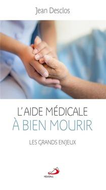 L'aide Medicale A Bien Mourir ; Les Grands Enjeux