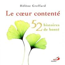 Le Coeur Contente ; 50 Histoires De Bonte