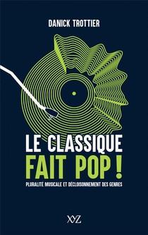 Le Classique Fait Pop ! Pluralite Musicale Et Decloisonnement Des Genres
