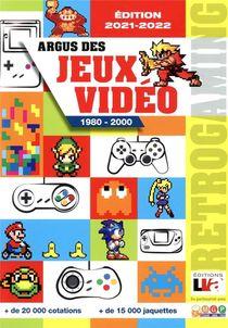 Argus Des Jeux Video 1980-2000 (2e Edition)