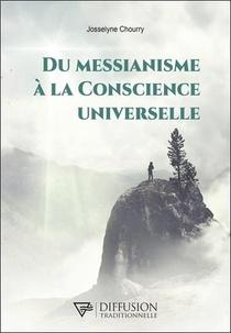Du Messianisme A La Conscience Universelle