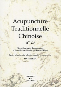 Acupuncture Traditionnelle Chinoise - T23 - Acupuncture Traditionnelle Chinoise - Recueil De Textes
