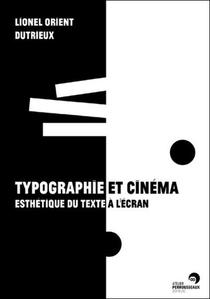 Typographie Et Cinema ; Esthetique Du Texte A L'ecran