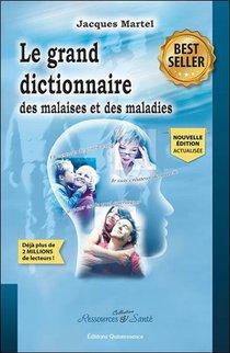 Le Grand Dictionnaire Des Malaises Et Des Maladies (2e Edition)