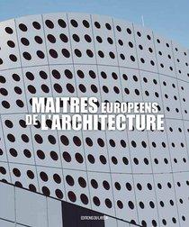 Maitres Europeens De L'architecture