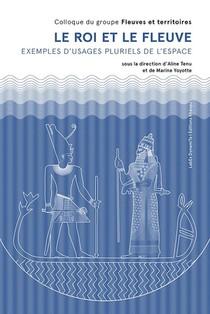 Le Roi Et Le Fleuve - Exemples D'usages Pluriels De L'espace