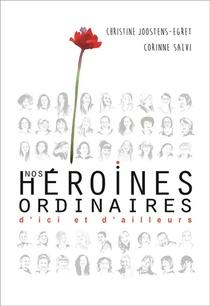 Nos Heroines Ordinaires D'ici Et D'ailleurs