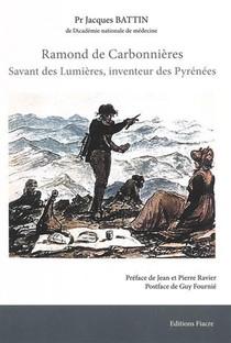 Ramond De Carbonnieres : Savant Des Lumieres, Inventeur Des Pyrenees