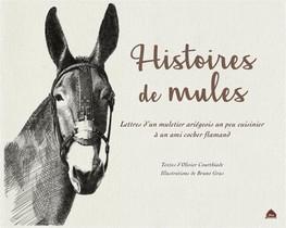 Histoires De Mules : Lettre D'un Muletier Ariegeois Un Peu Cuisinier A Un Ami Cocher Flamand