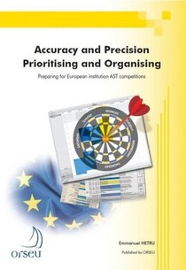 Accuracy And Precision, Prioritising And Organising ; European Ast Competitions