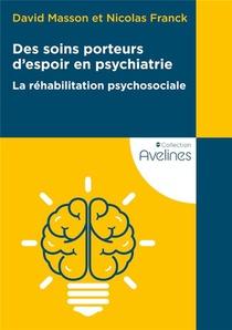 Des Soins Porteurs D'espoir En Psychiatrie : La Rehabilitation Psychosociale