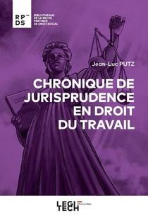 Chronique De Jurisprudence En Droit Du Travail