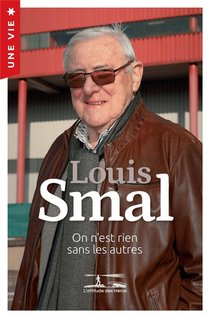 Louis Smal - Une Vie - On N'est Rien Sans Les Autres