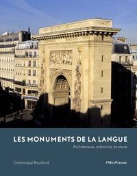 Les Monuments De La Langue - Architecture, Memoire, Ecriture