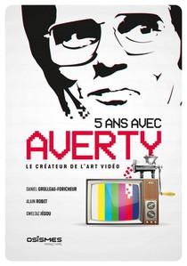 5 Ans Avec Averty - Le Createur De L'art Video