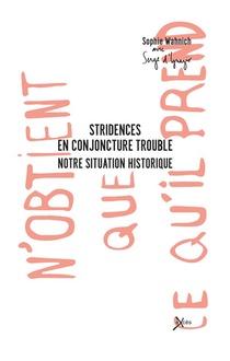 Stridences En Conjoncture De Trouble, Notre Situation Historique