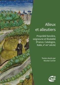 Alleux Et Alleutiers - Propriete Fonciere, Seigneurie Et Feodalite ( France, Catalogne, Italie, Xe-x