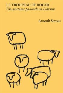 Le Troupeau De Roger - Une Pratique Pastorale En Luberon