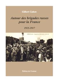 Autour Des Brigades Russes Pour La France, 1915-1917