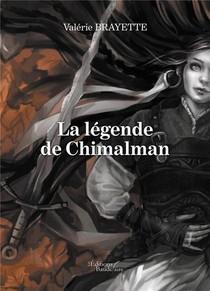 La Legende De Chimalman