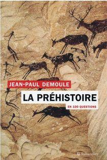 La Prehistoire En 100 Questions