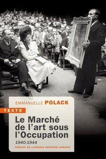 Le Marche De L'art Sous L'occupation, 1940-1944