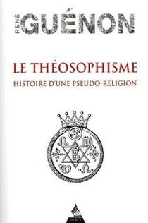 Le Theosophisme : Histoire D'une Pseudo-religion