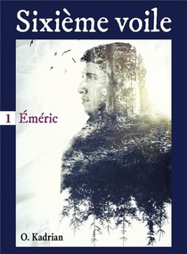 Sixieme Voile, Tome 1 - Emeric
