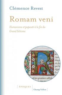Romam Veni ; Humanisme Et Papaute A La Fin Du Grand Schisme