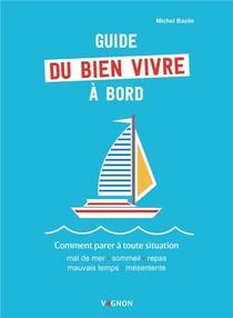 Guide Du Bien Vivre A Bord ; Comment Parer A Toute Situation