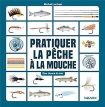 Pecher A La Mouche Artificielle ; Eau Douce & Mer