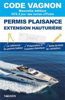 Code Vagnon ; Permis Plaisance Extension Hauturiere (edition 2021)