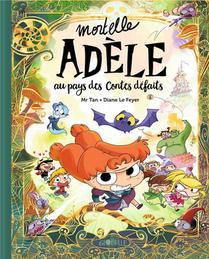 Mortelle Adele Hors-serie ; Au Pays Des Contes Defaits