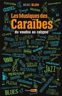 Les Musiques Des Caraibes T.1 : Du Vaudou Au Calypso