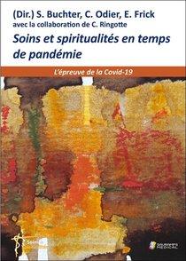 Soins Et Spiritualites En Temps De Pandemie ; L'epreuve De La Covid-19
