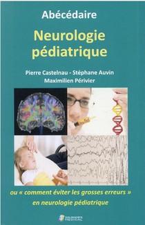 """Abecedaire Neurologie Pediatrique Ou """"comment Eviter Les Grosses Erreurs"""" En Neurologie Pediatrique"""