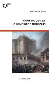 Idees Recues Sur La Revolution Francaise
