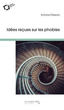 Idees Recues Sur Les Phobies