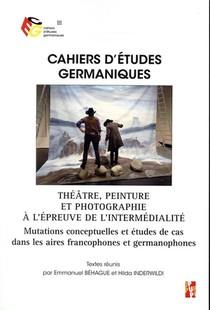 Cahiers D'etudes Germaniques T.79 ; Theatre, Peinture Et Photographie A L'epreuve De L'intermedialite ; Mutations Conceptuelles Et Etudes De Cas Dans Les Aires Francophones Et Germanophones
