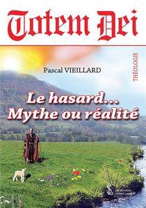 Totem Dei ; Le Hasard... Mythe Ou Realite