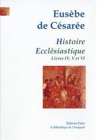 Histoire Ecclesiastique. Tome Ii (livres 4 A 6)
