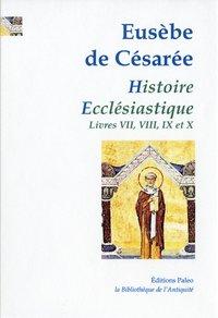Histoire Ecclesiastique. Tome Iii (livres 7 A 10)