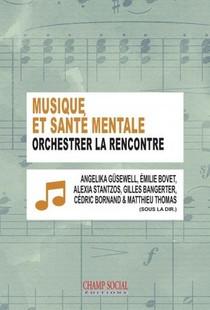 Musique Et Sante Mentale : Orchestrer La Rencontre