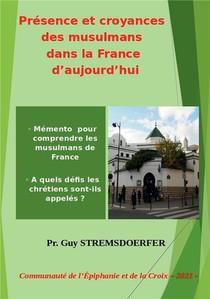 Presence Et Croyances Des Musulmans Dans La France D'aujourd'hui