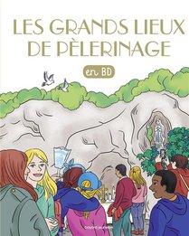 Filoteo - Les Chercheurs De Dieu T.35 ; Les Grands Lieux De Pelerinage