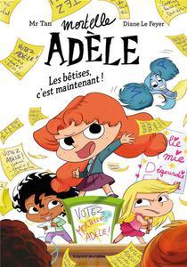 Mortelle Adele ; Les Betises, C'est Maintenant !
