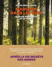Marcher Dans Les Bois ; Le Guide Amoureux De La Foret